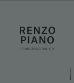 Renzo Piano la monografia di Francesco Dal Co