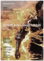 Rimetti a noi i nostri debiti, lo spettacolo scritto da Mario Prosperi in scena al Teatro Sala Uno di Roma