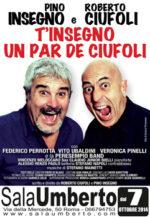 Roberto Ciufoli e Pino Insegno in T'insegno un par de' ciufoli