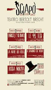 Sciapo', le 95 tesi il secondo appuntamento del teatro a cappello al Bertolt Brecht.