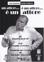 Un attore è un attore…è un attore lo spettacolo in scena al Teatro Comunale La Fenice di Arsoli