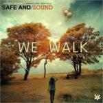 Safe&Sound presenta We Walk vol.1 una compilation con 20 brani in free download