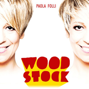 Woodstock, il nuovo singolo di Paola Folli approda sulle piattaforme streaming