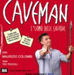 Caveman, l'uomo delle caverne, lo spettacolo segnalato sul cartellone del Teatro Ghione di Roma