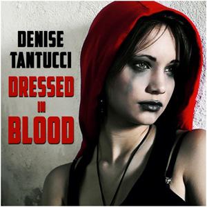 Dressed in Blood, il singolo di Denise Tantucci approda sul web e su Itunes