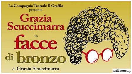 Facce di bronzo, lo spettacolo della Compagnia Il Graffio di Roma di e con Grazia Scuccimarra in scena al Teatro Remigio Paone di Formia