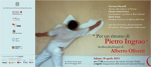 Per un ritratto di Pietro Ingrao, Acrilici, olii, disegni di Alberto Olivetti ai Musei di Villa Torlonia, Casino dei Pricipi di Roma