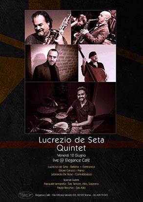 Lucrezio de Seta Quintet all'Elegance Café di Roma. Special Guests Pasquale Innarella e Paolo Recchia