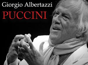 Albertazzi nei panni di Puccini al Teatro  Ghione di Roma