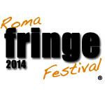 Roma Fringe Festival 2014, vincitori e cronache di 5 settimane di Teatro Indipendente