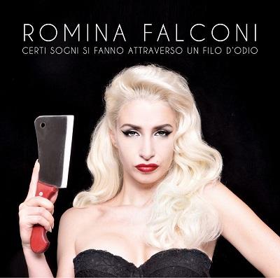 """Il 27 novembre Romina Falconi in concerto a Milano e il 3 dicembre a Ranica (BG), presenta l'album """"Certi sogni si fanno attraverso un filo d'odio"""""""