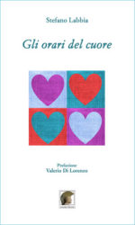 Gli orari del cuore, il silloge di Stefano Labbia