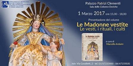 Le Madonne vestite. Le vesti, i rituali, i culti