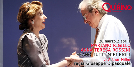 Erano tutti miei figli di Arthur Miller con Mariano Rigillo e Anna Teresa Rossini