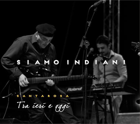 Siamo indiani il nuovo album dei Santarosa
