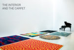 The Interior and the Carpet, la mostra di tappeti d'artista in edizione limitata