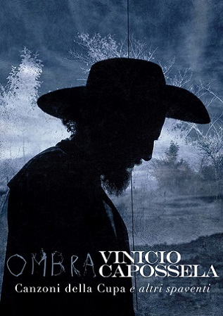 """Vinicio Capossela: al via il tour """"Ombra. Canzoni della Cupa e altri spaventi"""", un live suggestivo nei teatri d'Italia"""
