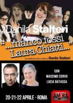"""""""…manco fossi Laura Chiatti…"""", lo spettacolo scritto e diretto da Danila Stalteri in scena al Teatro Ambra alla Garbatella"""
