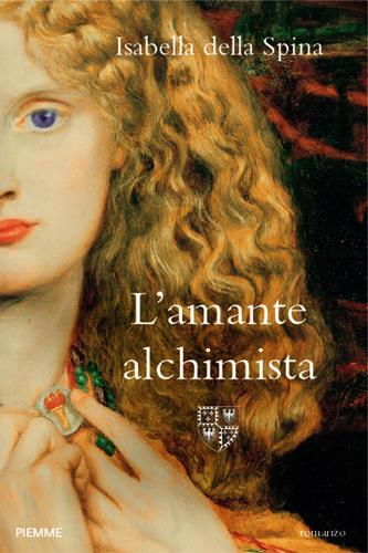 L'Amante alchimista, il libro di Isabella della Spina