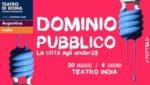 """Festival """"Dominio Pubblico"""" la città agli under 25 al Teatro India"""