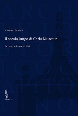 Il secolo lungo di Carlo Muscetta