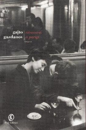 """Presentazione del romanzo """"Ritrovarsi a Parigi"""" di Gajto Gazdanov"""