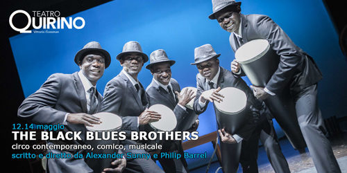 The Black Blues Brothers circo contemporaneo comico musicale al Teatro Quirino