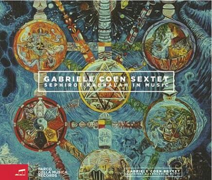 "GABRIELE COEN: pubblica il nuovo album ""Sephirot. Kabbalah in Music"""
