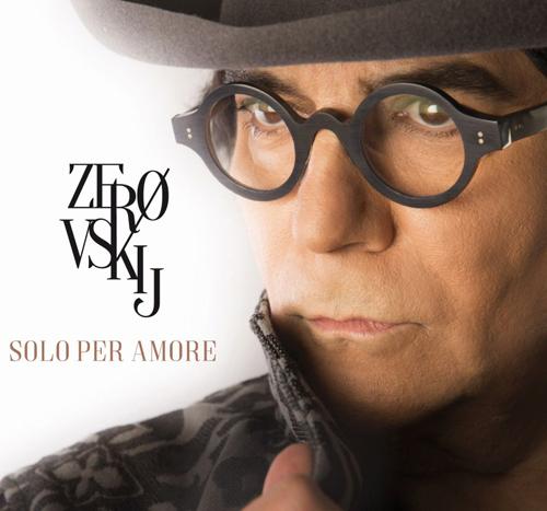 Zerovskij… solo per amore, il nuovo doppio album di Renato Zero