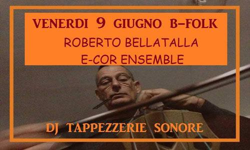 Roberto Bellatalla E-Cor in concerto al B-Folk
