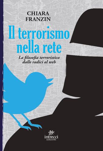 Il terrorismo nella rete, il saggio narrativo di Chiara Franzin