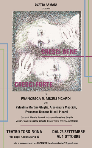 Cresci bene cresci forte di Francesca Romana Miceli Picardi al Teatro Tordinona di Roma