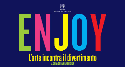 Enjoy. L'Arte incontra il divertimento