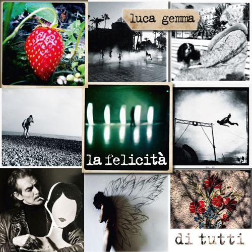 La felicità di tutti, il nuovo album di Luca Gemma