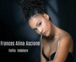 Follia indolore, il primo singolo di Frances Alina Ascione