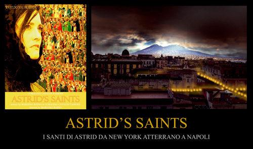 Astrid's Saints. I Santi di Astrid da New York Atterrano a Napoli