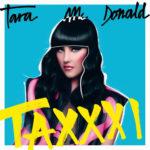 """Tara Mcdonald è uscito """"Taxxxi"""", il nuovo singolo della regina della pop dance"""