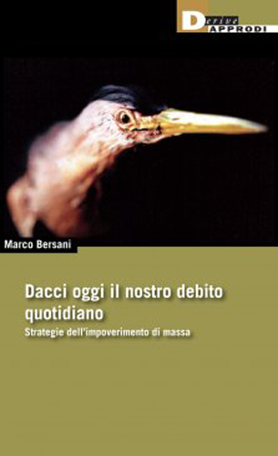 Dacci oggi il nostro debito quotidiano, il libro di Marco Bersani