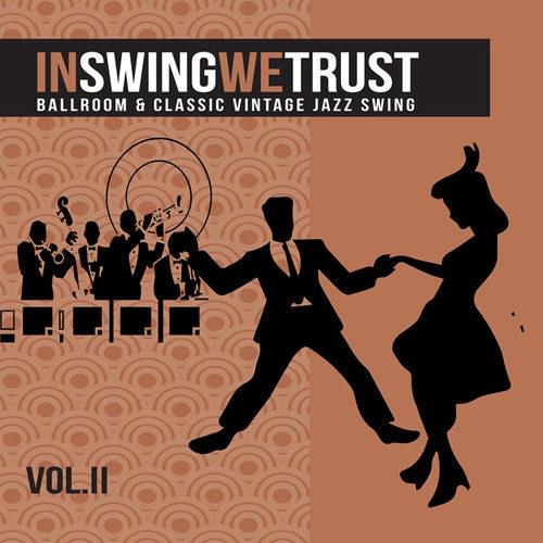 In swing we trust, disponibile il secondo volume della compilation dedicata alla musica swing