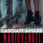 Lasciati amare, il nuovo singolo estratto dall'album Motore di vita di Mario Venuti