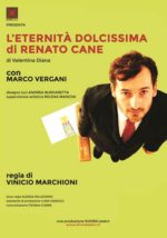 """Marco Vergani al Teatro Elfo Puccini di Milano con lo spettacolo teatrale """"L'eternità dolcissima di Renato Cane"""