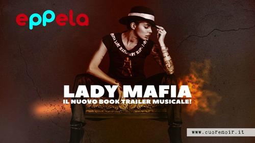 Partite le selezioni su Eppela per il nuovo video di 'Lady Mafia'