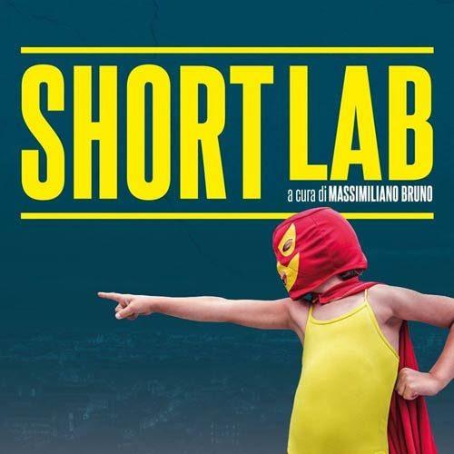 Short Lab, al via il Bando di partecipazione alla Rassegna