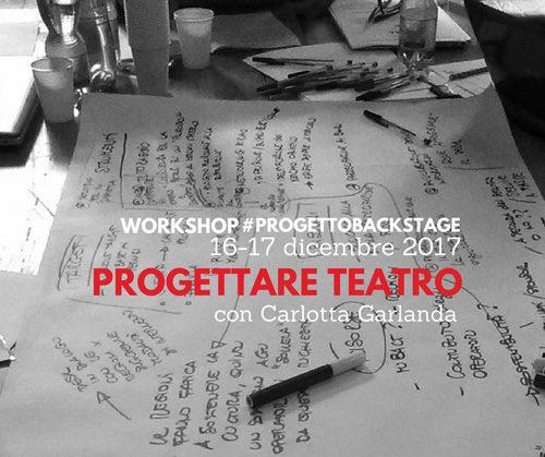 """#Progettobackstage. Workshop """"progettare teatro"""""""