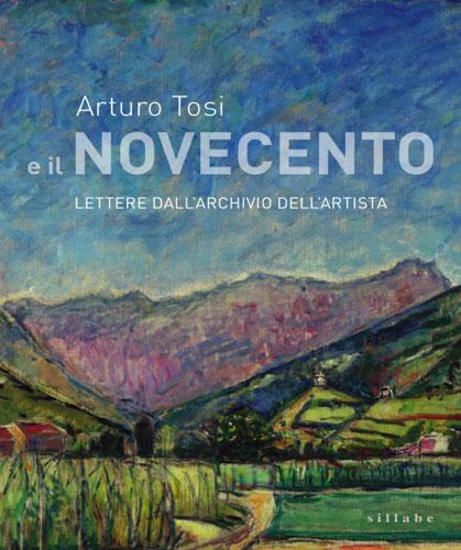 Arturo Tosi e il Novecento, presentazione volume a Milano
