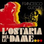 L'ostaria delle dame, il progetto discografico di Francesco Guccini