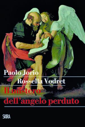 Il Mistero dell'angelo perduto di Paolo Jorio e Rossella Vodret