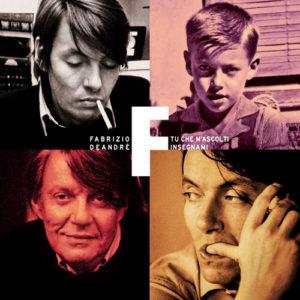 Tu che m'ascolti insegnami è la nuova raccolta con i brani rimasterizzati di Fabrizio De Andrè