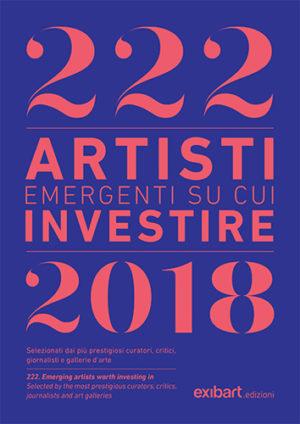 222 artisti emergenti su cui investire/2018, il libro-dossier di Cesare Biasini Selvaggi