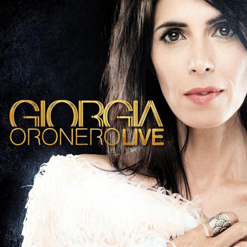 Oronero Live, di Giorgia è in uscita nei formati Cd Live, Deluxe e Doppio Vinile. Appuntamento a Roma e Milano